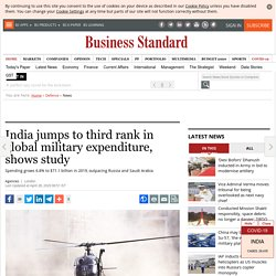 India jumps to third rank in global military expenditure, shows study