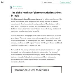 The global market of pharmaceutical machines in India