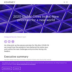 NEWLY ADDED - 2020 Global Cities Index: New Priorities for a New World - Kearney