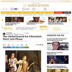 C. M. Rubin: The Global Search for Education: More Arts Please