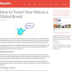 How to Tweet Your Way to a Global Brand | Smedio | The New Media and Social Web Guide for Business and Marketers