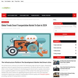 Global Trends Smart Transportation Market To Gain In 2024