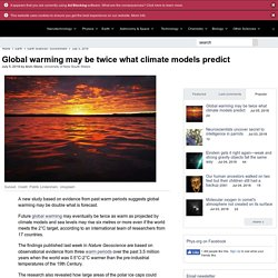 Global warming may be twice what climate models predict