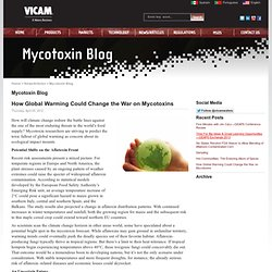 MYCOTOXIN BLOG 05/04/12 How Global Warming Could Change the War on Mycotoxins