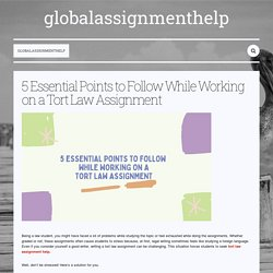 5 Essential Points to Follow While Working on a Tort Law Assignment — globalassignmenthelp