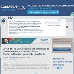 Covid-19: la Cnil globalement satisfaite de la mise en oeuvre des systèmes d'information de traçage de l'épidémie