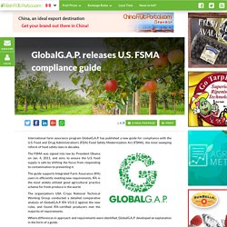 FRESH FRUIT PORTAL 01/01/17 GlobalG.A.P. releases U.S. FSMA compliance guide