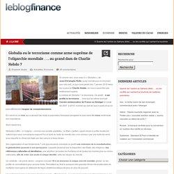 Globalia ou le terrorisme comme arme suprême de l'oligarchie mondiale .... au grand dam de Charlie Hebdo