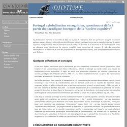 """Célia -Portugal : globalisation et cognition, questions et défis à partir du paradigme émergent de la """"sociéte cognitive"""""""