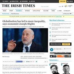 Globalisation has led to more inequality, says economist Joseph Stiglitz