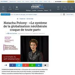 Natacha Polony: «Le système de la globalisation néolibérale craque de toute part»
