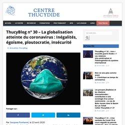 ThucyBlog n° 30 – La globalisation atteinte du coronavirus : Inégalités, égoïsme, ploutocratie, insécurité – Centre Thucydide