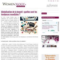Globalisation de la beauté : quelles sont les tendances mondiales?
