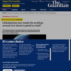 Globalisation once made the world go around. Is it about to grind to a halt?