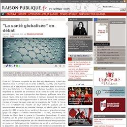 """""""La santé globalisée"""" en débat"""