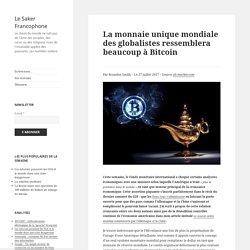 La monnaie unique mondiale des globalistes ressemblera beaucoup à Bitcoin