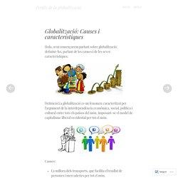 Globalització: Causes i característiques