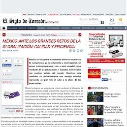 <I>MÉXICO, ANTE LOS GRANDES RETOS DE LA GLOBALIZACIÓN: CALIDAD Y EFICIENCIA</I>