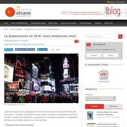 La globalización en 2018: cinco tendencias clave - Elcano Blog