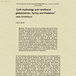 Left mythology and neoliberal globalization: Syriza and Podemos, Takis Fotopoulos, The International Journal of INCLUSIVE DEMOCRACY, Vol. 11, Nos. 1/2 (Winter-Summer 2015)