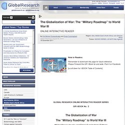 "The Globalization of War: The ""Military Roadmap"" to World War III"