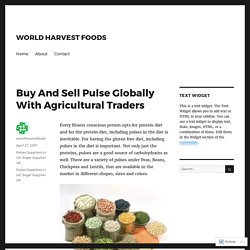 Buy And Sell Pulse Globally With Agricultural Traders