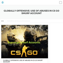 Know possible reasons behind Use of Offensive Words in CSGO smurf accounts