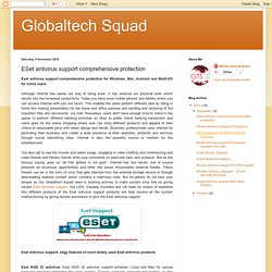 Globaltech Squad: ESet antivirus support comprehensive protection