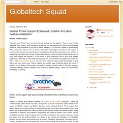 Globaltech Squad: Brother Printer Support Enhanced Updation for Latest Feature Adaptation