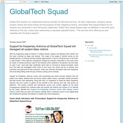 GlobalTech Squad: Support for Kaspersky Antivirus at GlobalTech Squad will disregard all system false notions