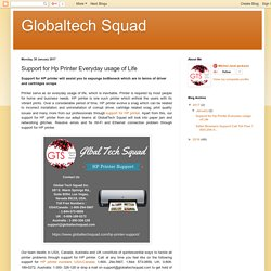 Globaltech Squad: Support for Hp Printer Everyday usage of Life