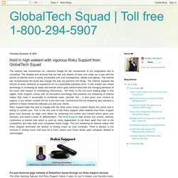 Toll free 1-800-294-5907: Hold in high esteem with vigorous Roku Support from GlobalTech Squad
