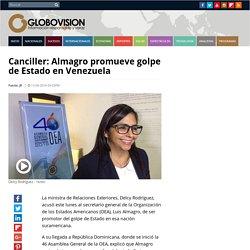 Cancillera Venezolana: Almagro está dando un golpe de estado