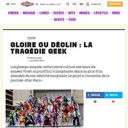 Gloire ou déclin : la tragédie geek - Culture / Next
