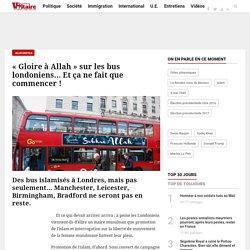 """""""Gloire à Allah"""" sur les bus londoniens... Et ça ne fait que commencer !"""
