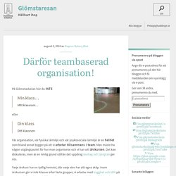 Glömstaresan » Därför teambaserad organisation!