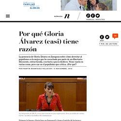 Por qué Gloria Álvarez (casi) tiene razón