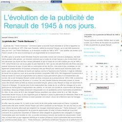 """La période des """" Trente Glorieuses """". - L'évolution de la publicité de Renault de 1945 à nos jours."""