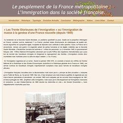 « Les Trente Glorieuses de l'immigration » ou l'immigration de masse à la genèse d'une France nouvelle (depuis 1945)