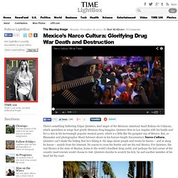 Mexico's Narco Cultura: Glorifing Drug War Death and Destruction