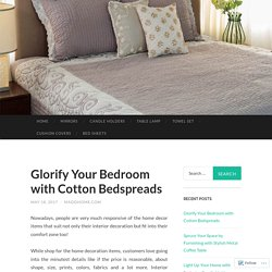 Glorify Your Bedroom with Cotton Bedspreads