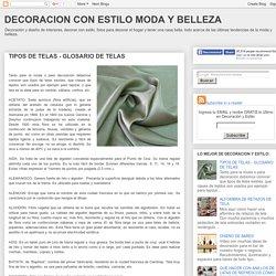 TIPOS DE TELAS - GLOSARIO DE TELAS : DECORACION CON ESTILO MODA Y BELLEZA