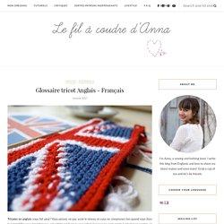 Glossaire tricot Anglais – Français – Le Fil à Coudre d'Anna