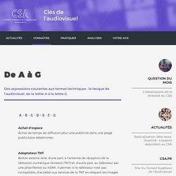 Glossaire / Connaître / Clés de l'audiovisuel / Accueil