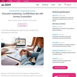 Glossaire marketing: la définition des 100 termes à connaître