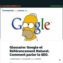 Glossaire: Google et Référencement Naturel. Comment parler le SEO.