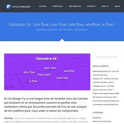 Glossaire UX : site flow, user flow, taskflow, wireflow, ix flow ?