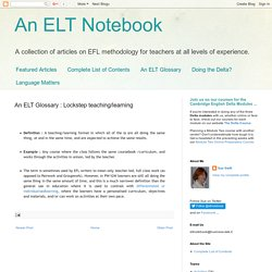 An ELT Notebook: An ELT Glossary : Lockstep teaching/learning