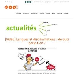 Video y textos: Glottophobie : langues et discriminations, de quoi parle-t-on ?