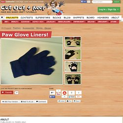 Paw Glove Liners! ∙ Creation by thefelinepunk on Cut Out